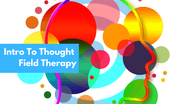Introduction to Thought Field Therapy
