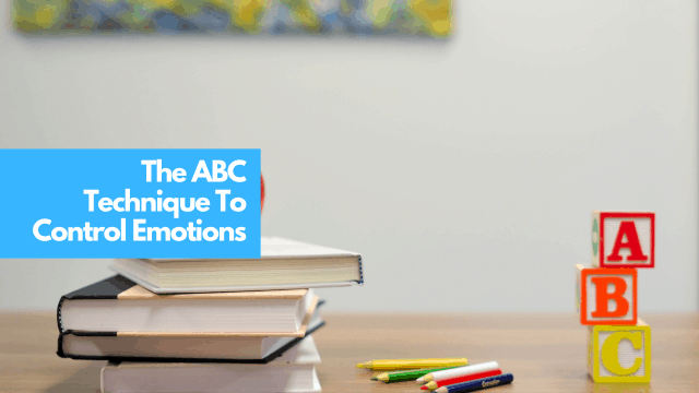 The ABC technique to control emotions
