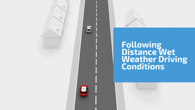 Following distance wet weather driving conditions